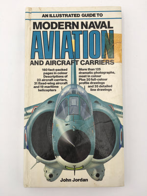 AN ILLUSTRATED GUIDE TO MODERN NAVAL AVIATION AND AIRCRAFT CARRIERS