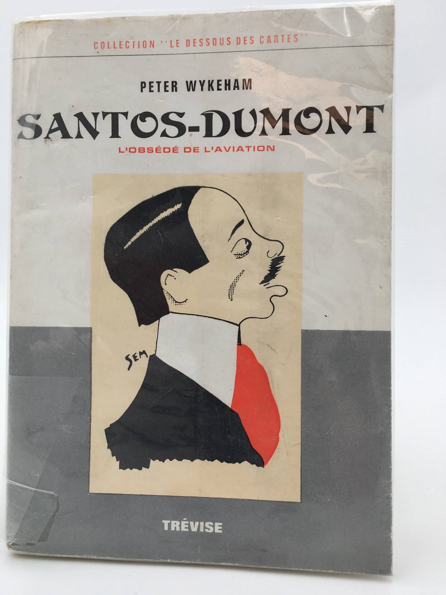 Santos – Dumont A Study in obsession