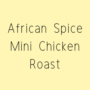 African Spice Mini Chicken Roast