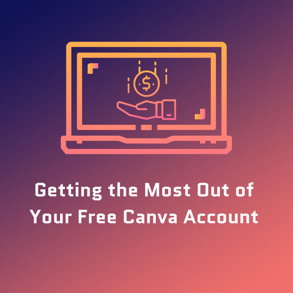 Getting the Most Out of Your Free Canva Account