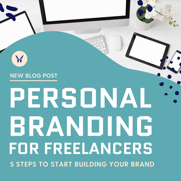 Personal Branding for Freelancers: 5 Steps to Start Building Your Brand