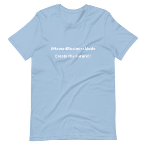 Short-Sleeve Unisex T-Shirt #HawaiiBusinessMode Create the Future!! 胸の文字を自由に入れられます! - ALOHA GIRL STYLE