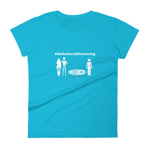 Women's short sleeve t-shirt #AlohaSocialDistancing Series Various Colors - ALOHA GIRL STYLE