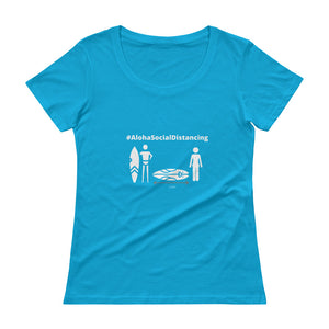 Ladies' Scoopneck T-Shirt #AlohaSocialDistancing Series Various Colors - ALOHA GIRL STYLE