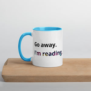 Go away I'm reading Ceramic Mug