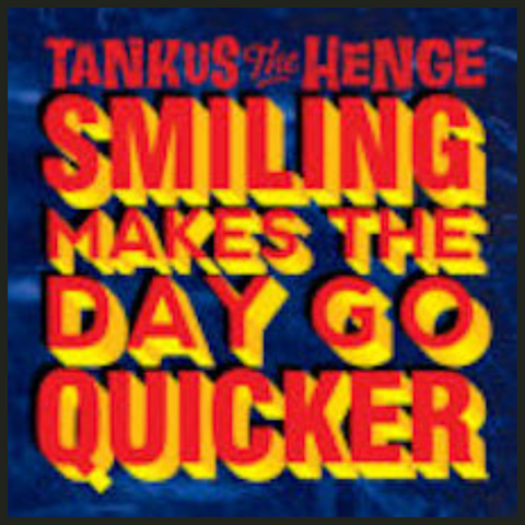 Tankus the Henge - Smiling Makes The Day Go Quicker - EP