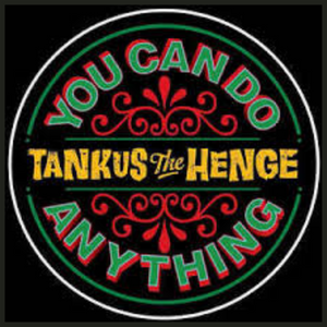 Tankus the Henge - You Can Do Anything EP