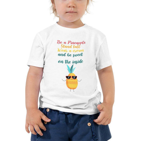 Little Bumper Toddler Tee White / 2T Be A Pineapple Wear Crown Be Sweet Toddler Tee