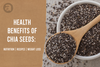 Health Benefits of Chia Seeds: Nutrition | Recipes | Weight Loss
