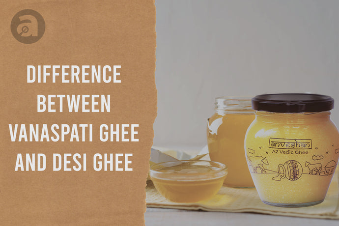 Difference between Vanaspati Ghee and Desi Ghee