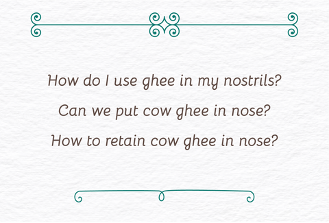 ghee in nose