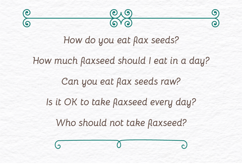 FAQs of flax seeds