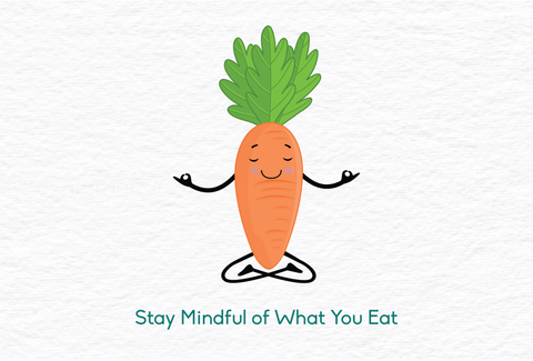 Stay mindful of whatever you eat