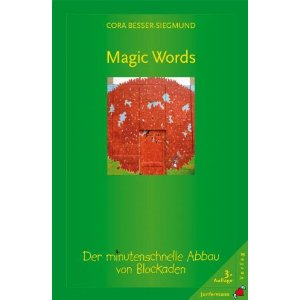 """Magic Words - Der minutenschnelle Abbau von Blockaden"""
