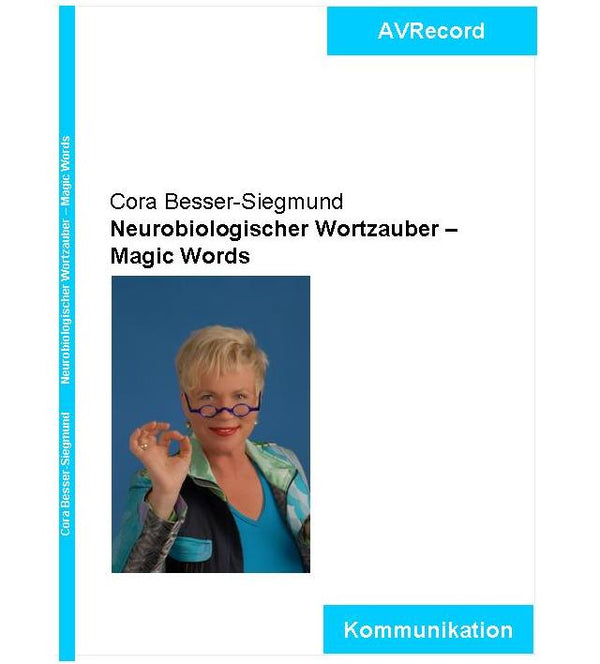 "DVD - Cora Besser-Siegmund: ""Neurobiologischer Wortzauber – Magic Words"""