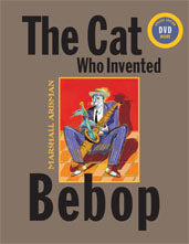 The Cat Who Invented Bebop © 2008