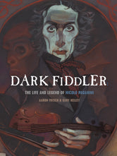 Dark Fiddler the Life and Legend of Nicolo Paganini © 2008