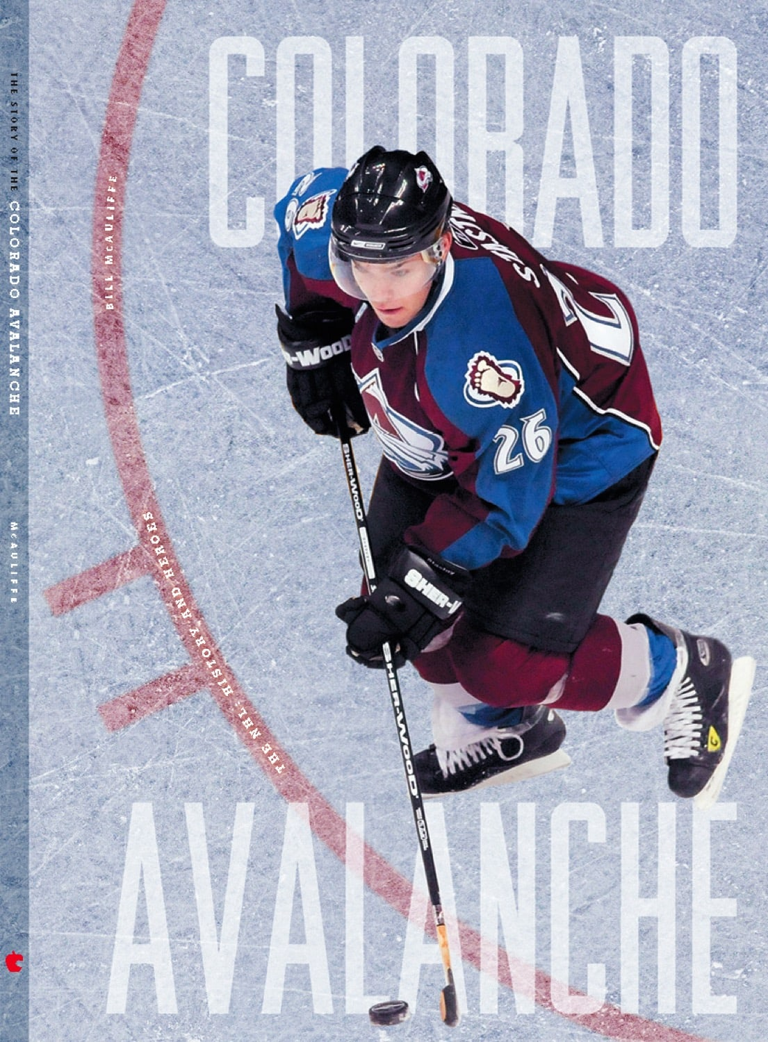 The NHL: History and Heroes: The Story of the Colorado Avalanche