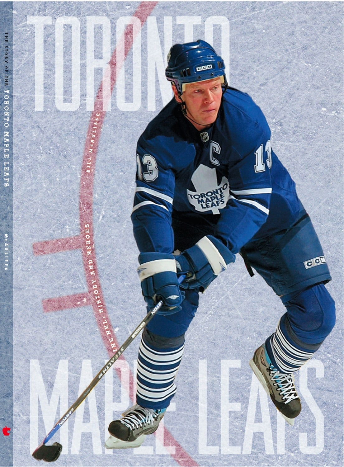 The NHL: History and Heroes: The Story of the Toronto Maple Leafs