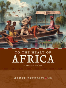 Great Expeditions: To the Heart of Africa