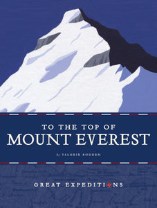 Great Expeditions: To the Top of Mount Everest