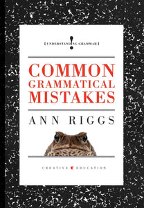 Understanding Grammar: Common Grammatical Mistakes