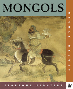 Fearsome Fighters: Mongols