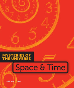 Mysteries of the Universe: Space & Time