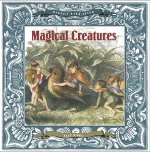 Happily Ever After: Magical Creatures