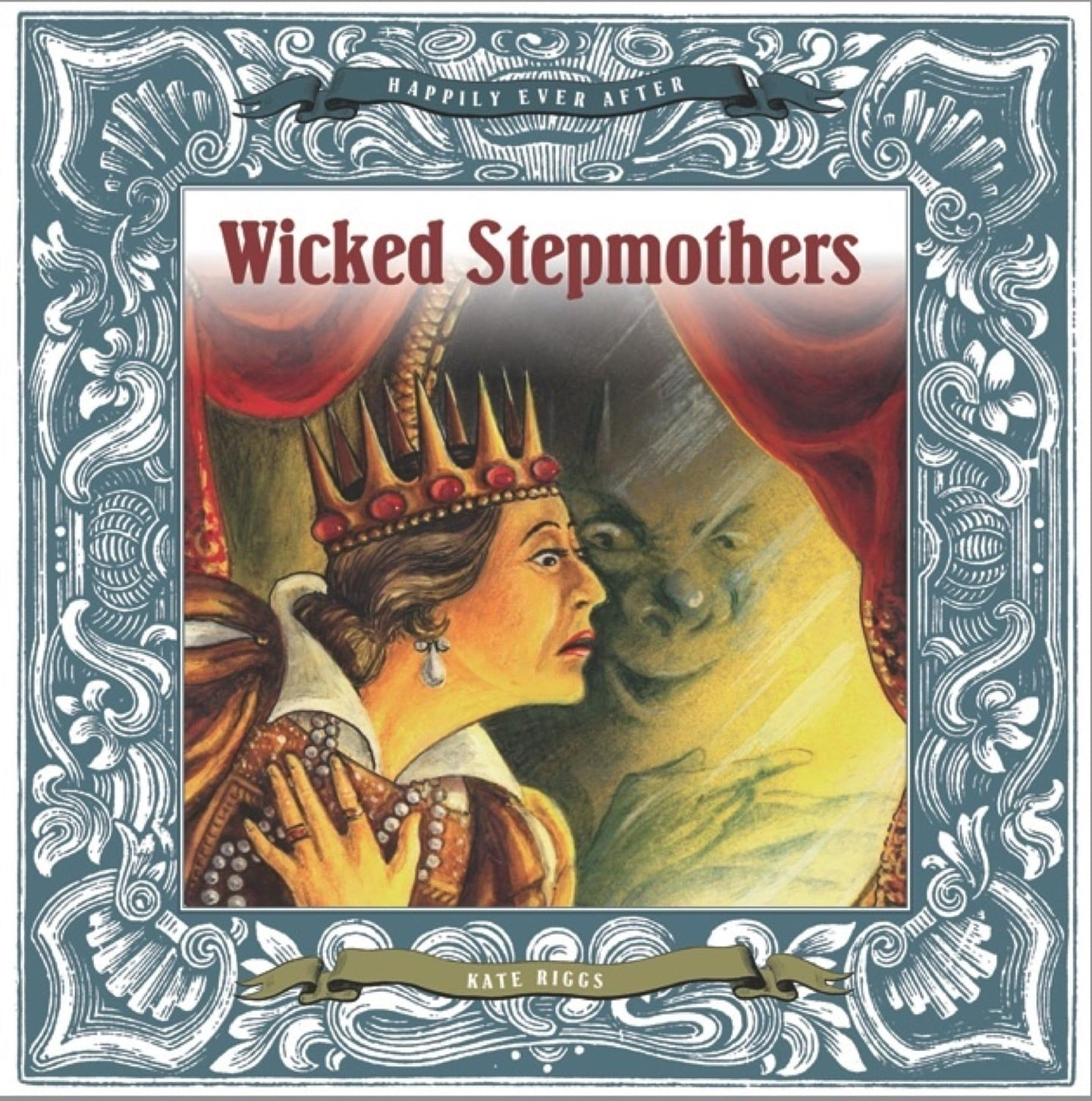 Happily Ever After: Wicked Stepmothers
