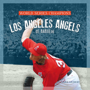 World Series Champions: Los Angeles Angels of Anaheim