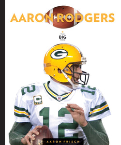 The Big Time: Aaron Rodgers