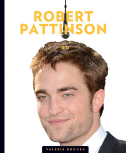 The Big Time: Robert Pattinson