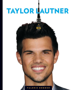The Big Time: Taylor Lautner