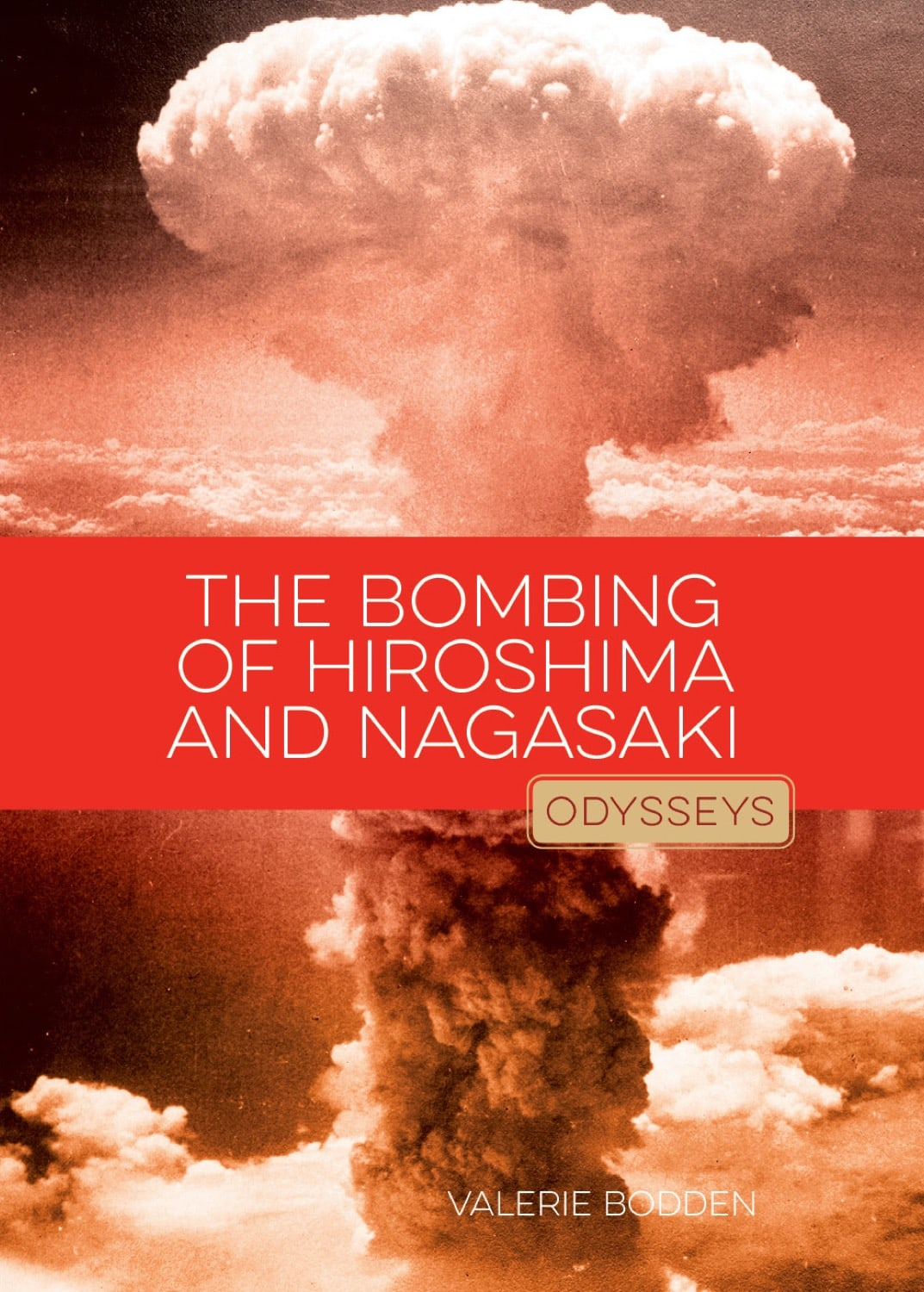 Odysseys in History: Bombing of Hiroshima & Nagasaki, The