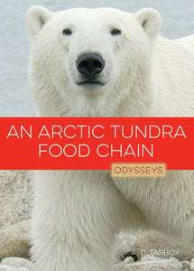 Odysseys in Nature: Arctic Tundra Food Chain, An