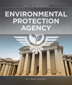 Agents of Government: Environmental Protection Agency