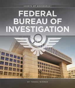 Agents of Government: Federal Bureau of Investigation