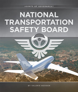 Agents of Government: National Transportation Safety Board