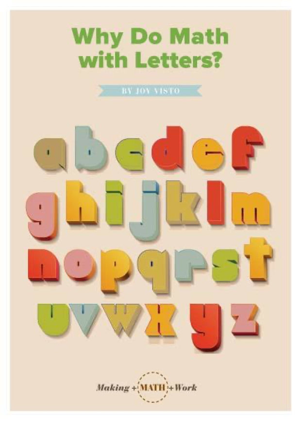 Making Math Work: Why Do Math with Letters? 1