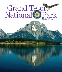 Preserving America: Grand Teton National Park