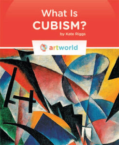 Art World: What Is Cubism?