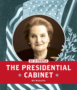 By the People: Presidential Cabinet, The