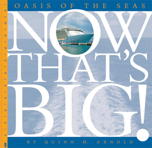 Now That's Big!: Oasis of the Seas