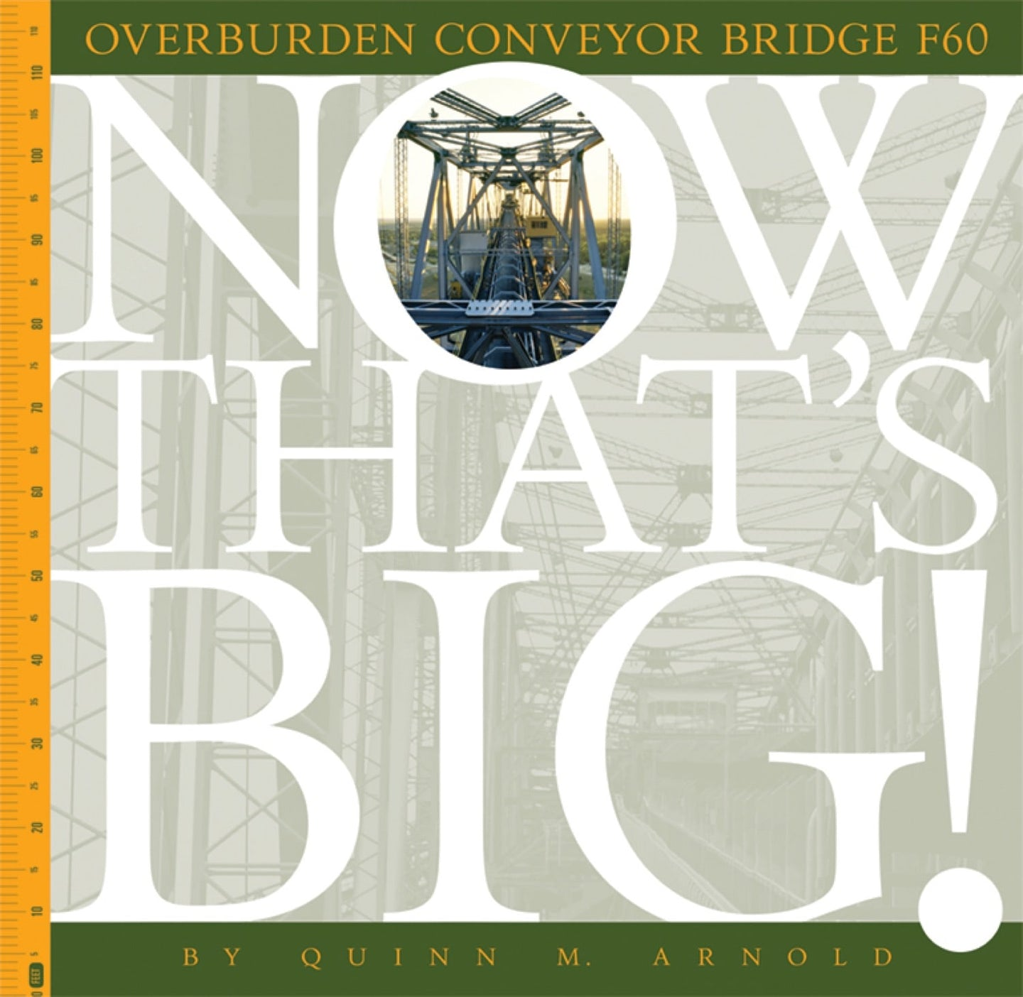 Now That's Big!: Overburden Conveyor Bridge F60