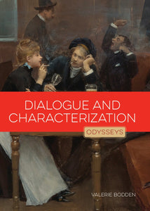 Odysseys in Prose: Dialogue and Characterization