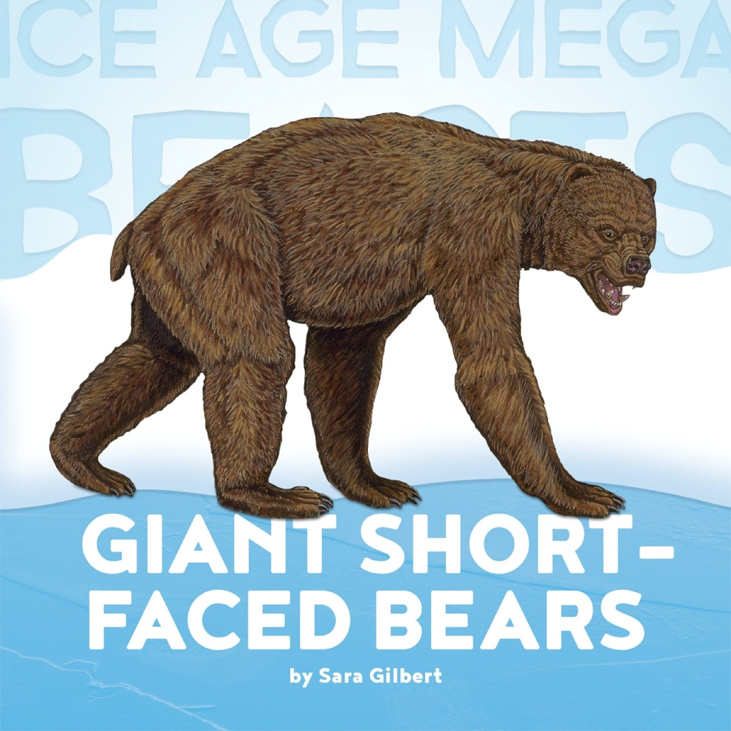 Ice Age Mega Beasts: Giant Short-faced Bears