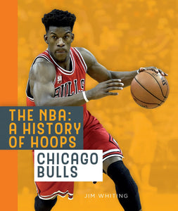 The NBA: A History of Hoops: Chicago Bulls