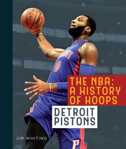 The NBA: A History of Hoops: Detroit Pistons