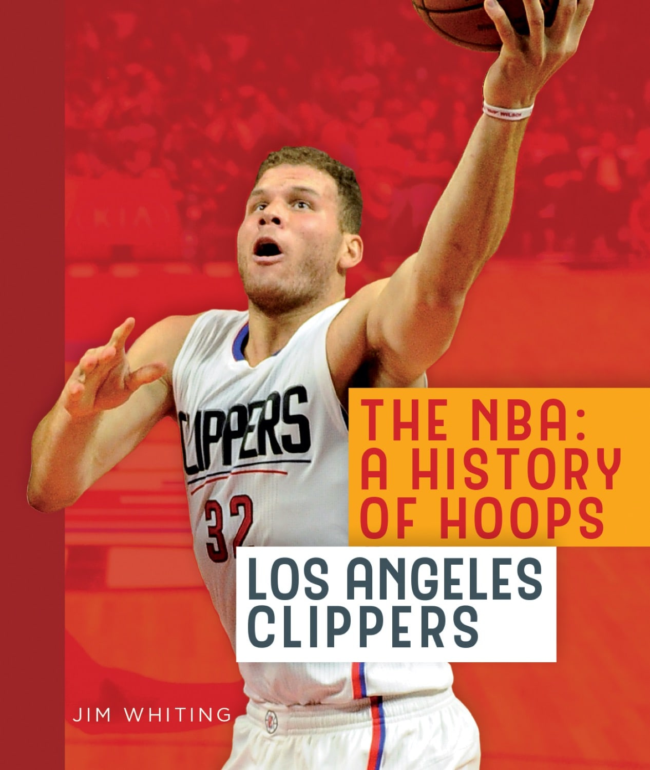 The NBA: A History of Hoops: Los Angeles Clippers